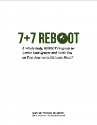 Try My 7+7 REBOOT Whole Food Detox to REBOOT Your Metabolism