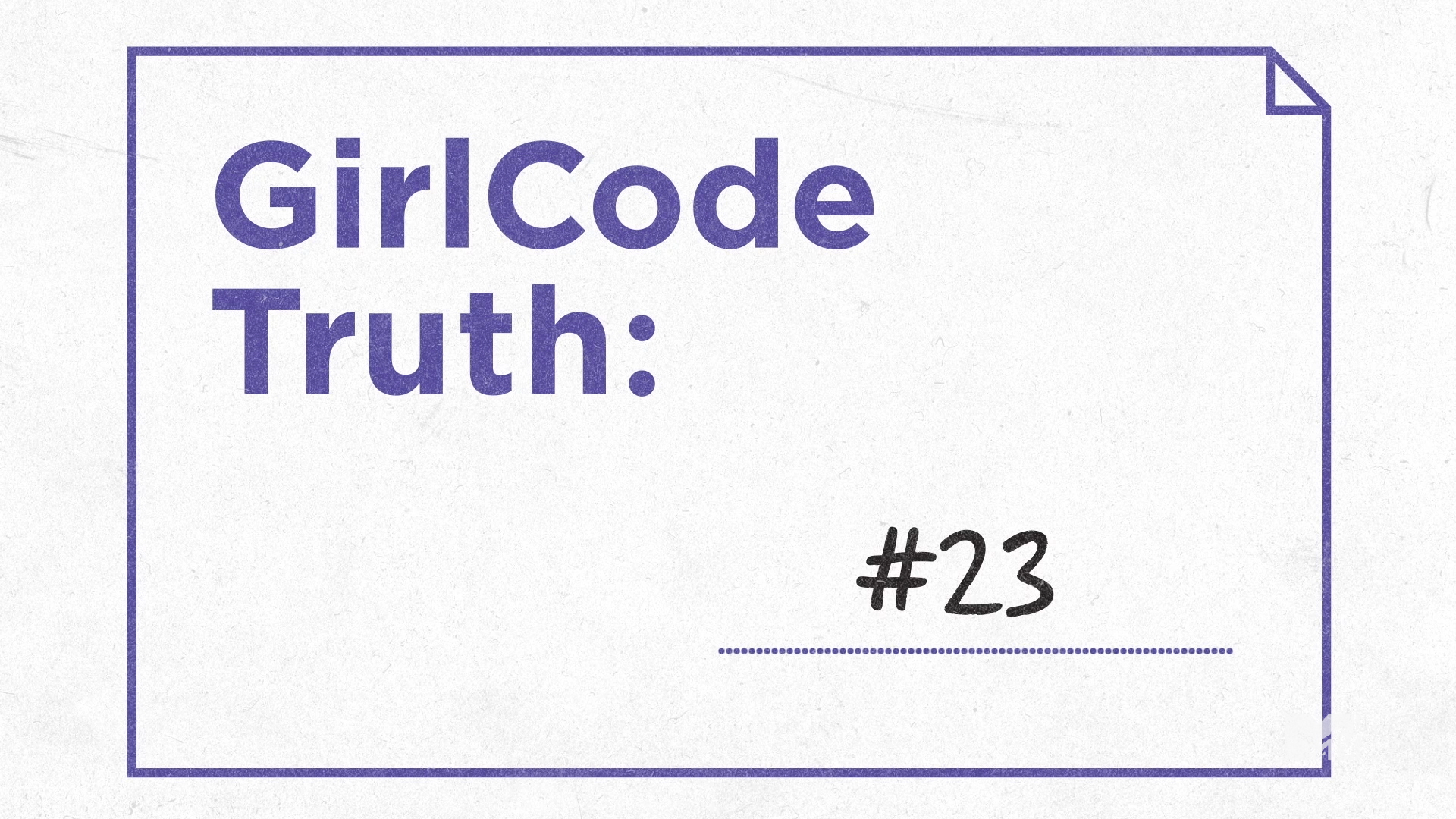 Girl Truth 2 (1-00-02-10).png