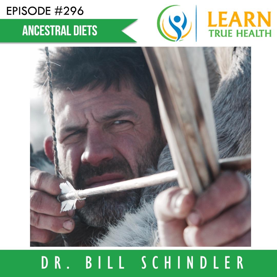 Ep296_Ancestral Diets_Dr Bill Schindler.jpg
