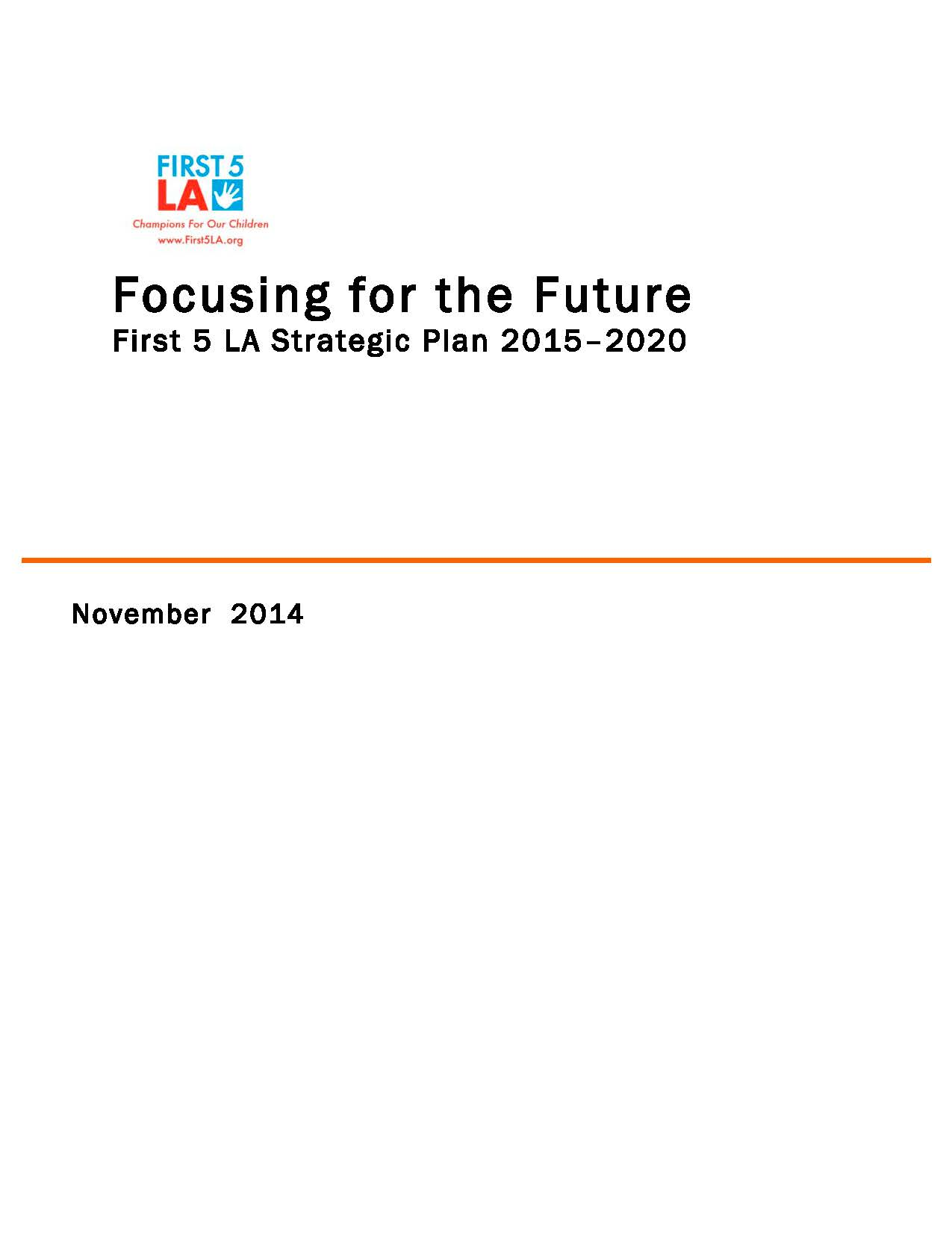 Check out the final product:First 5 LA 2015-2020 Strategic Plan