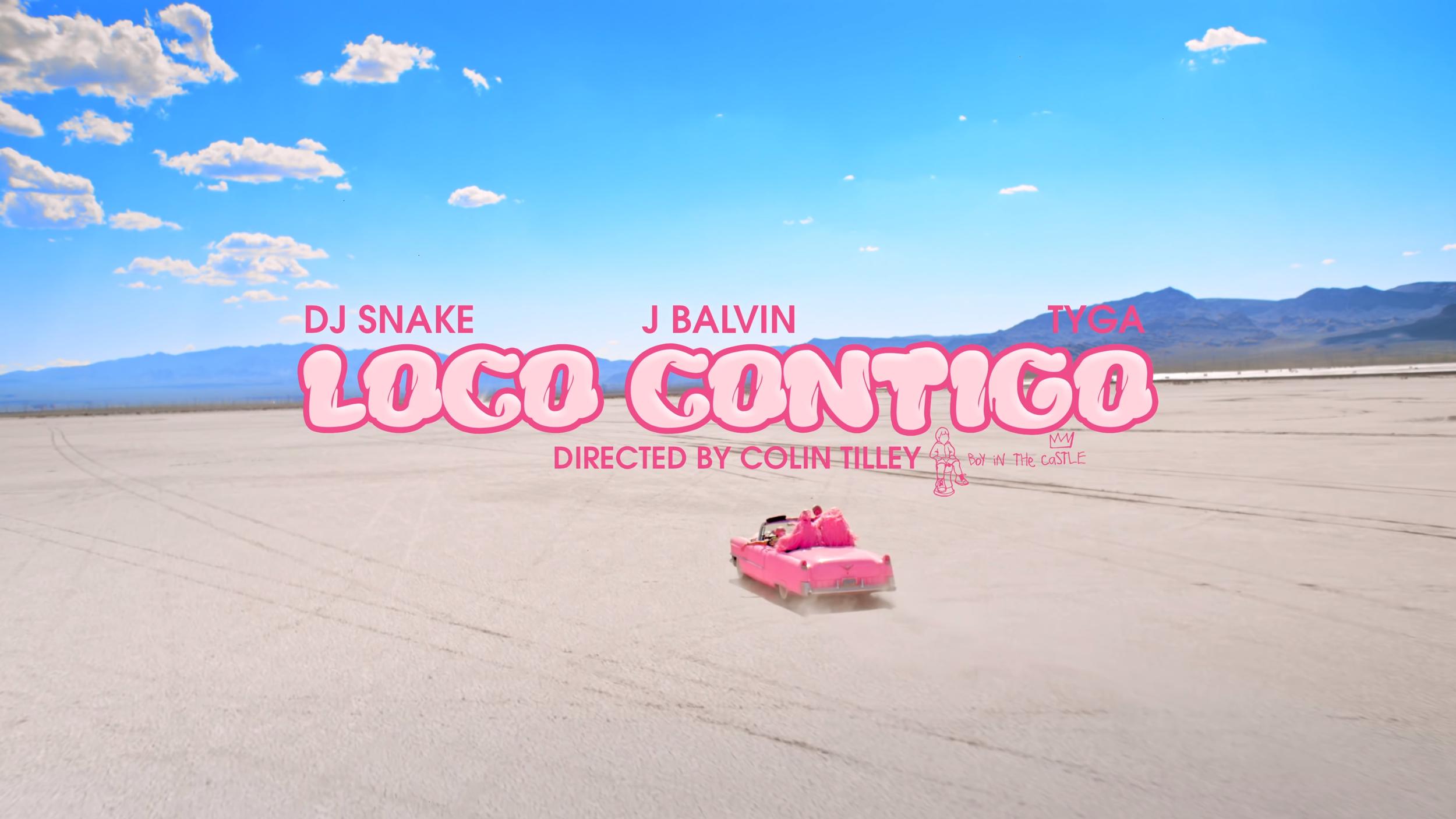 "DJ Snake, J. Balvin - ""Loco Contigo"""