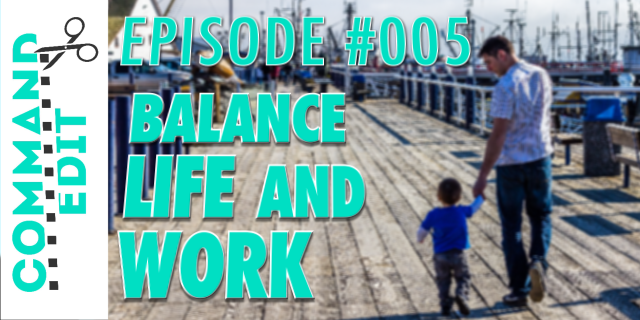 balance life and career work for film editors