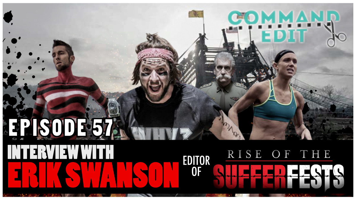 Command Edit Podcast interview with Erik Swanson editor of Rise of the Sufferfests documentary on OCR