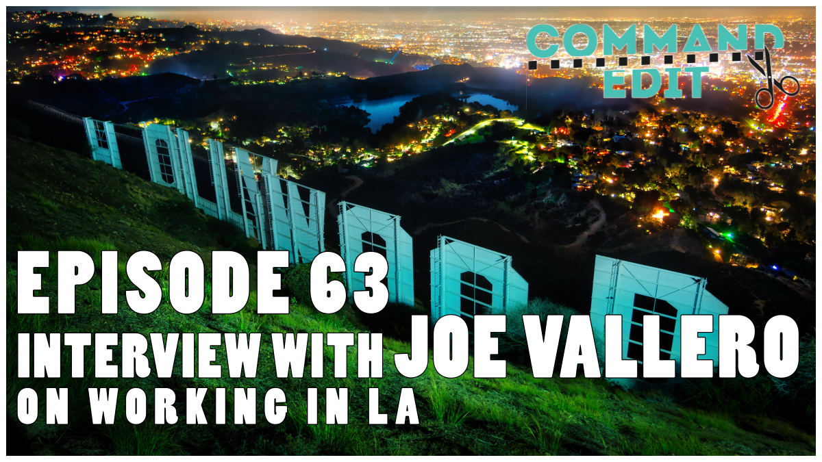 Episode 63 of Command Edit Podcast interview with Joe Vallero editor in Los Angeles LA working as an editor in feature films War of the Worlds, 300 Rise of an Empire, Argo with tips for post-production work