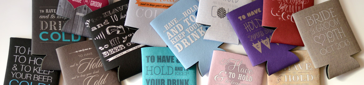 Our collection of To Have and to Hold wedding koozies ready to be customized...