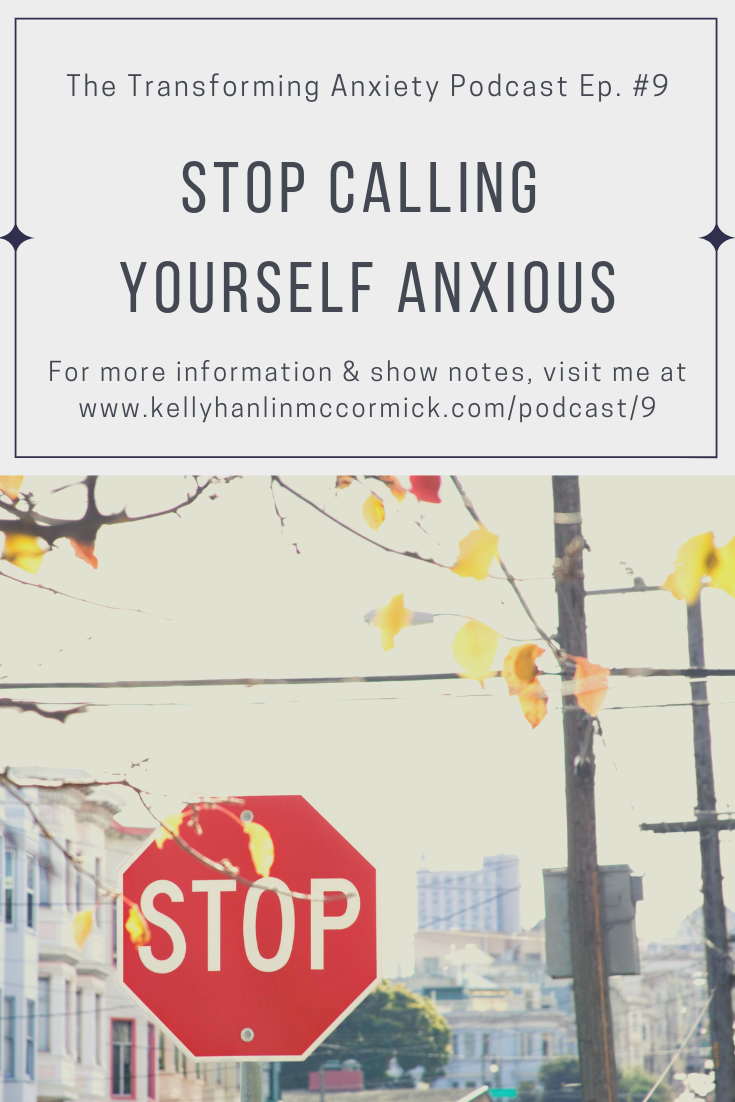 Stop Calling Yourself Anxious.png