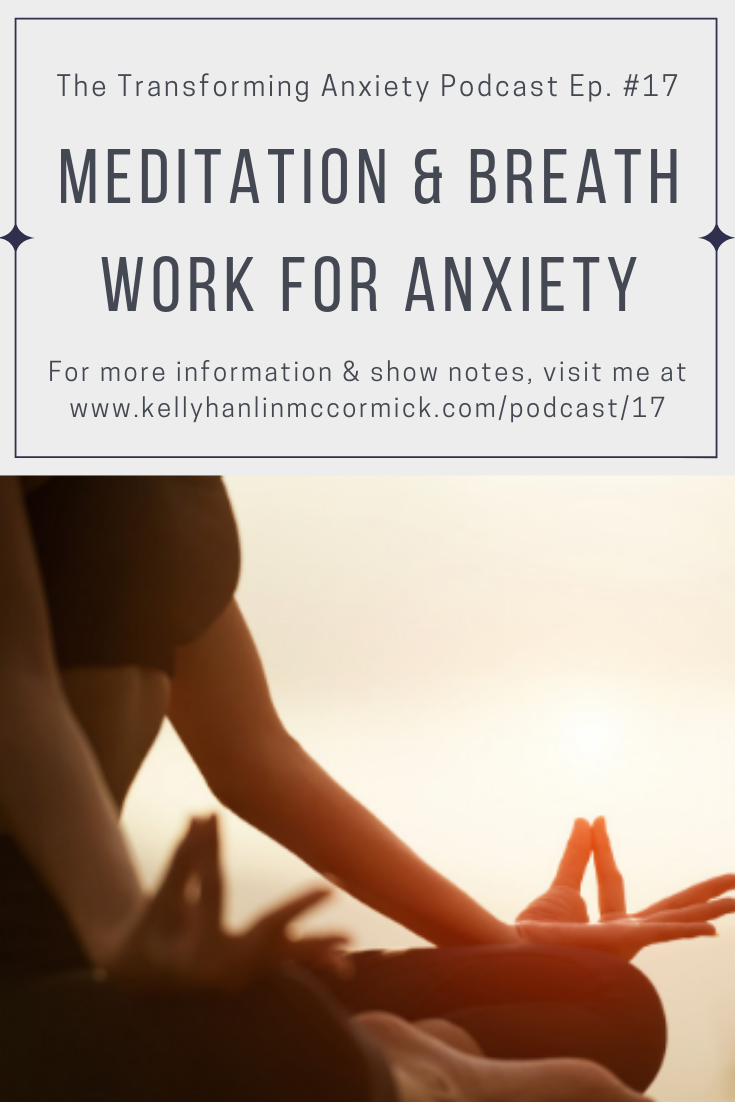 Anxiety And Work meditation & breath work for anxiety — kelly hanlin mccormick