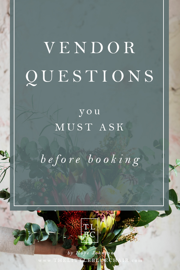 The TOP Vendor Questions You MUST Ask Before Booking | the little blue chair by hope johnson