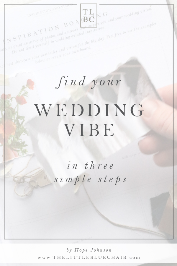 Finding Your Wedding Vibe or Wedding Theme (without being too theme-ish) | The Little Blue Chair by Hope Johnson