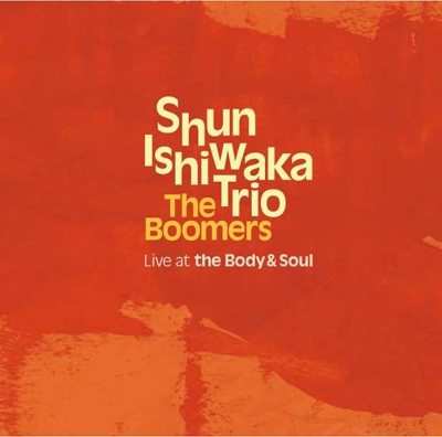 The Boomers - Shun Ishiwaka Trio