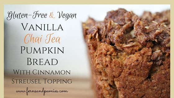 Gluten-free and vegan Vanilla Chai Tea Pumpkin Bread with Cinnamon Streusel Topping. www.fernsandpeonies.com