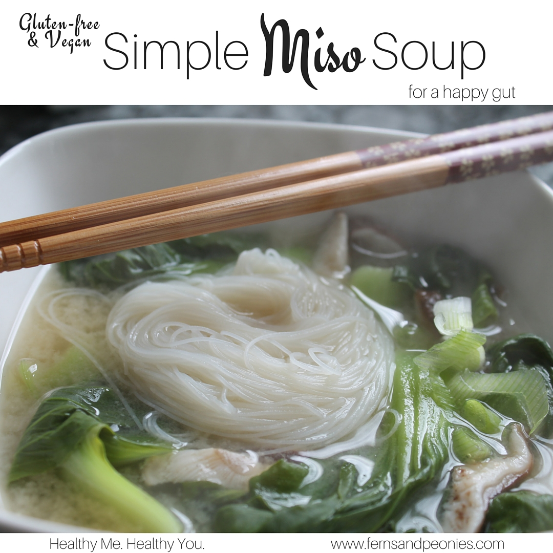 Gluten-free and vegan Simple Miso Soup with baby bok choy and shiitake mushrooms. Perfect for digestive issues and for fighting a cold or the flu. Healthy Me. Healthy You. Find the recipe at www.fernsandpeonies.com