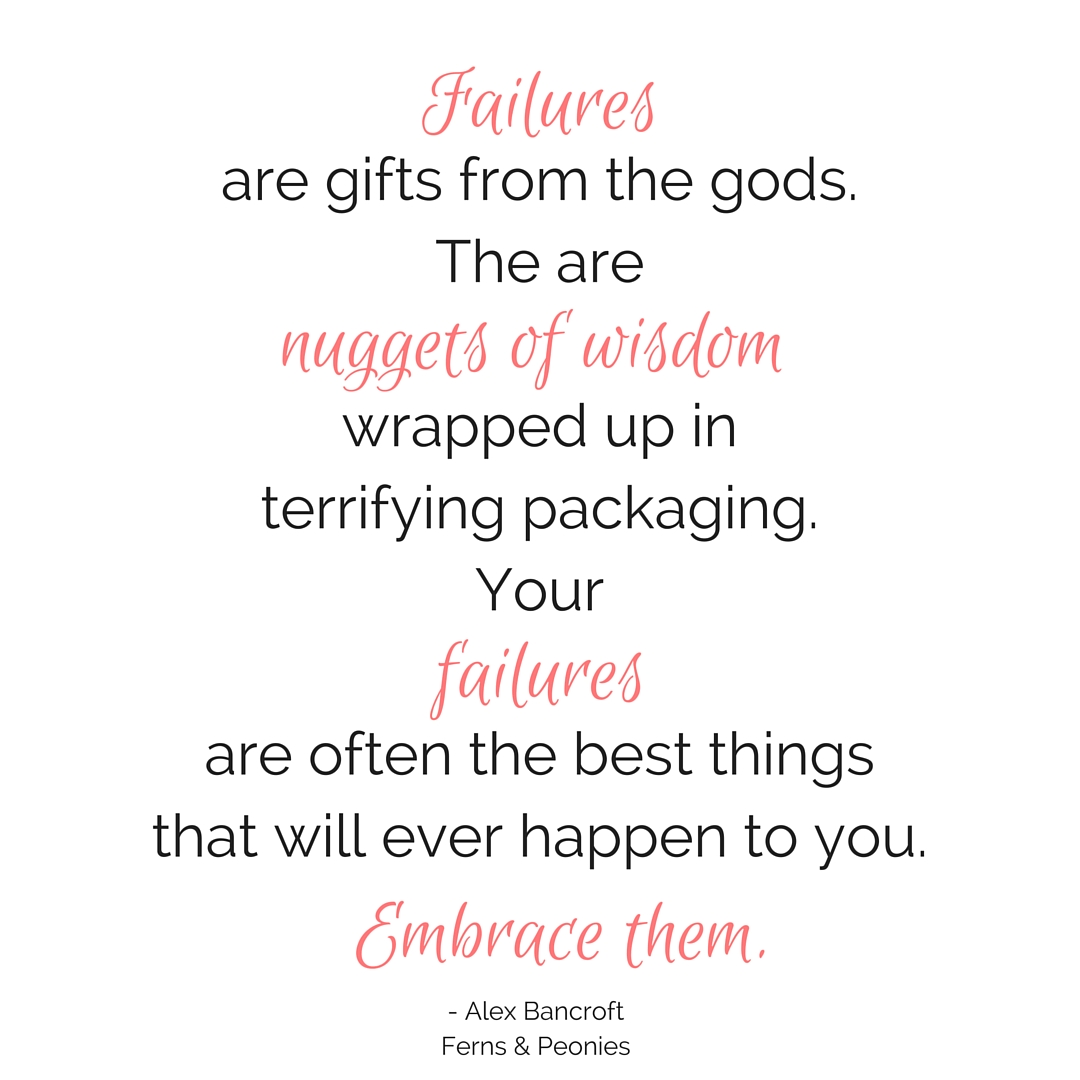 Failing and why you should embrace it. Learn why on this week's blog at www.fernsandpeonies.com