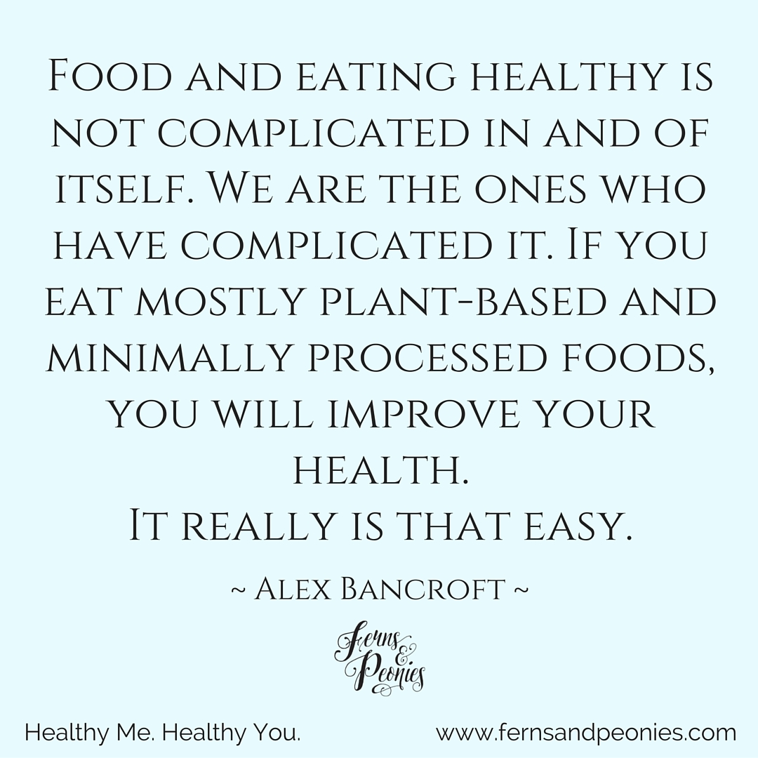 You really are what you eat. It's a simple concept and easy to grasp—what we put into our bodies directly affects our health. Find out why on this weeks blog at www.fernsandpeonies.com