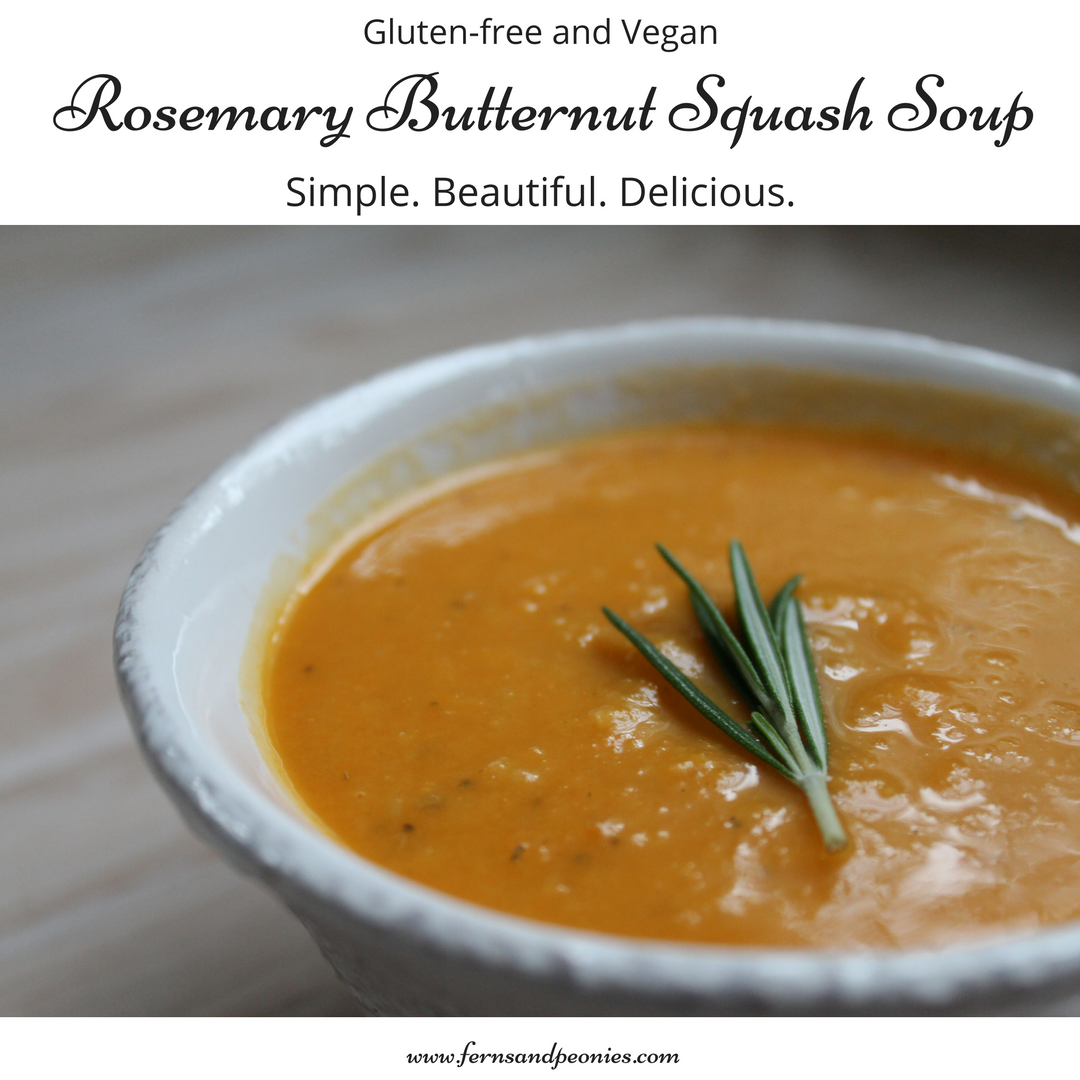 Vegan and gluten-free Rosemary Butternut Squash soup. Simple. Beautiful. Delicious. Get the recipe and more information on how to live a healthy lifestyle at www.fernsandpeonies.com
