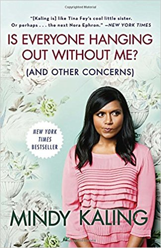 Is everyone Hanging out without me? - By Mindy Kaling