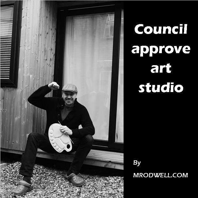 Council aprove art studio | local artist M.Rodwell