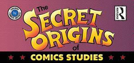 Routledge Handbook of the Secret Origins of Comics Studies   Identifies the pioneers of Comics Studies and their accomplishments. Kim's chapter:   Forming a Visual Canon: Comics in Museums   is about the pioneering curator/scholars and how they advanced comic art in museums. [Routledge, 2017].