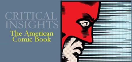 Critical Insights Series: the American Comic Book   Scholarly approaches to different aspects of comics. Kim's chapters:  Hiding the Forbidden Fruit: Comics Censorship in the US  and  From the Margins to the Mainstream: Independent Comics Find Their Voice . [ Salem Press , 2014]