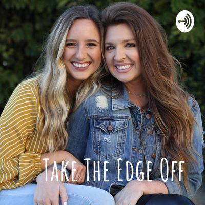 Take the Edge Off Podcast