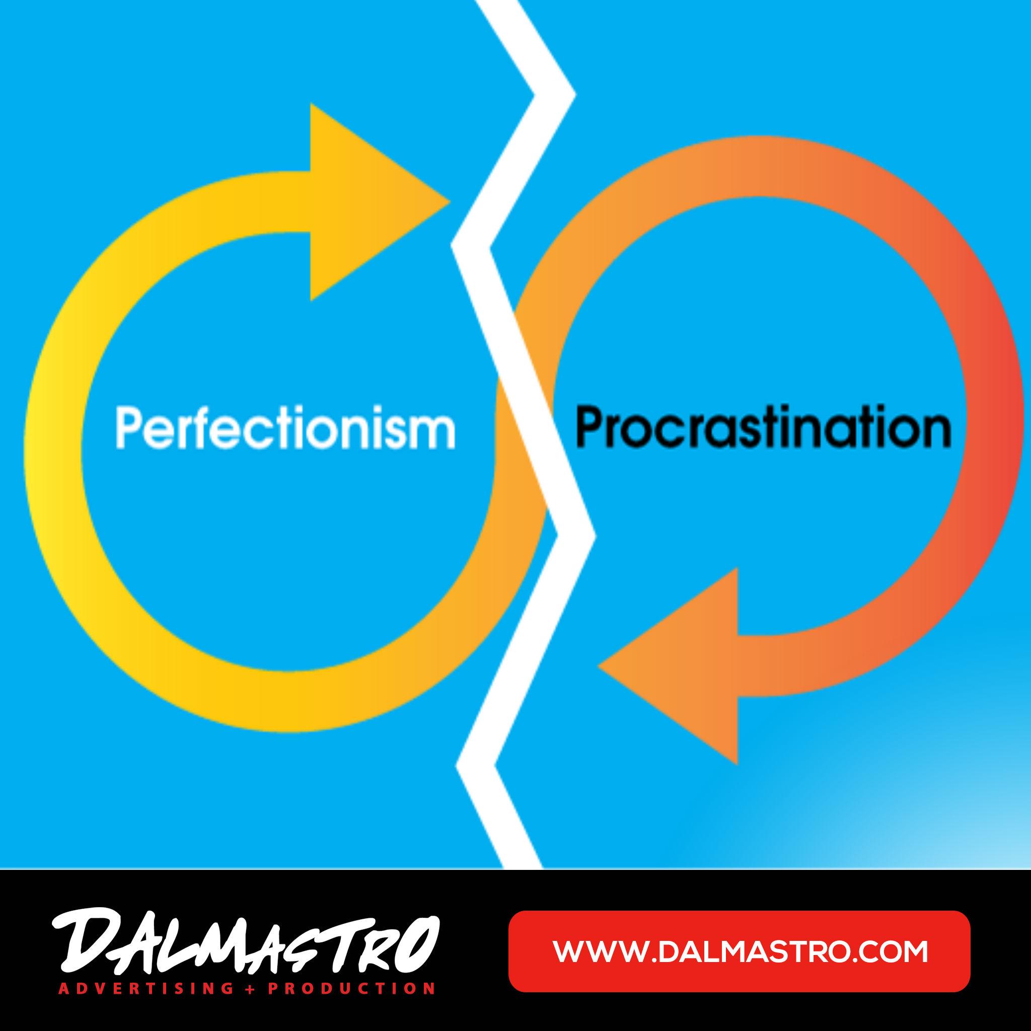 Procrastination and Perfectionism