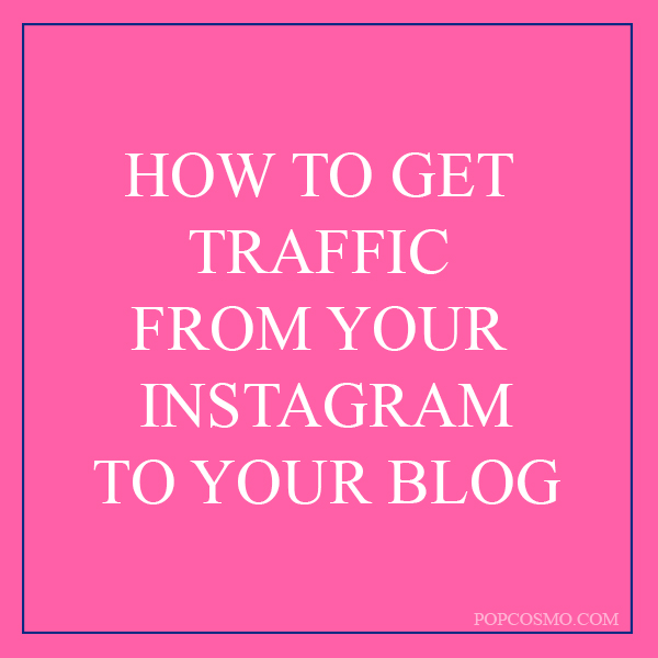 How to get traffic from Instagram | Popcosmo