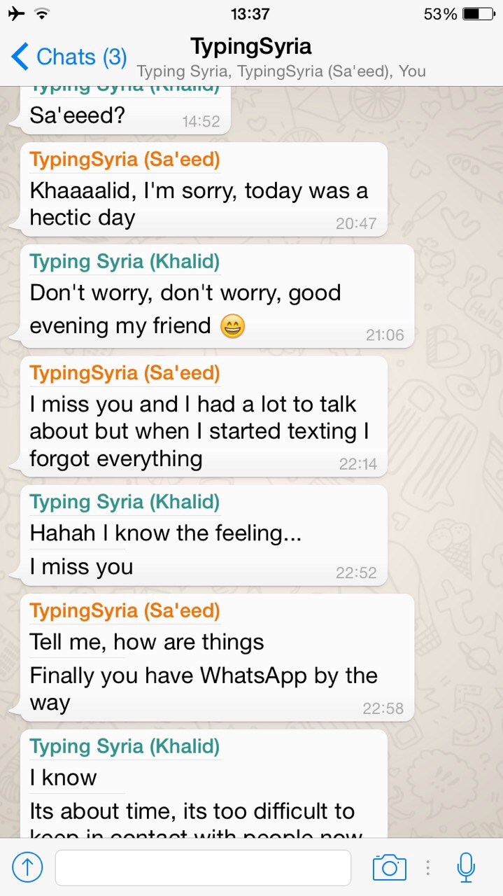 4/2/15, 3:38:29 PM: When you message someone having a lot to say, but the moment you start talking to them, you forget everything, because you were just so glad to be taking to them  -Age 22