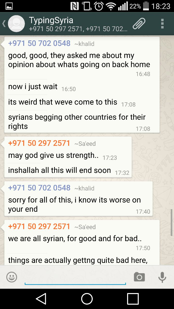 """4/3/15, 6:24:28 PM: """"Syrians begging other countries for their rights"""". That got me so much. Very heart wrenching and it rings true from where I come from as well.""""  - Age 20, United Arab Emirates"""