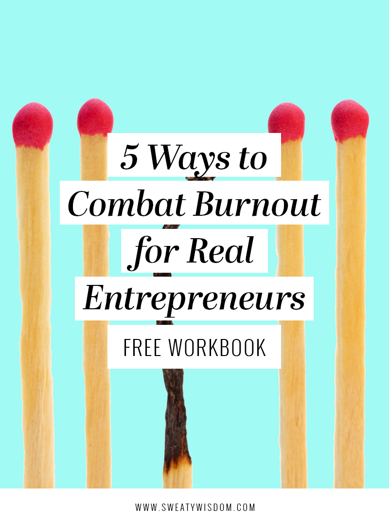 5 Ways to Combat Burnout for Real Entrepreneurs