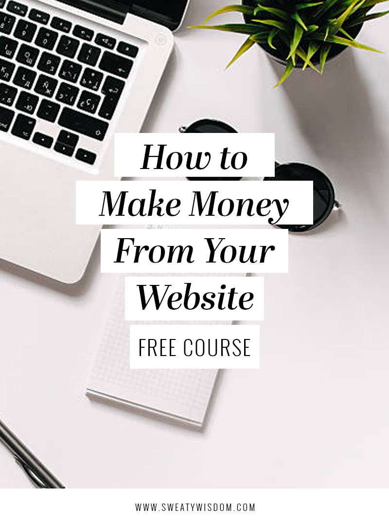 3 Ways to Make Money from Your Website - Free Plan Your Perfect Homepage ecourse - sweatywisdom.com