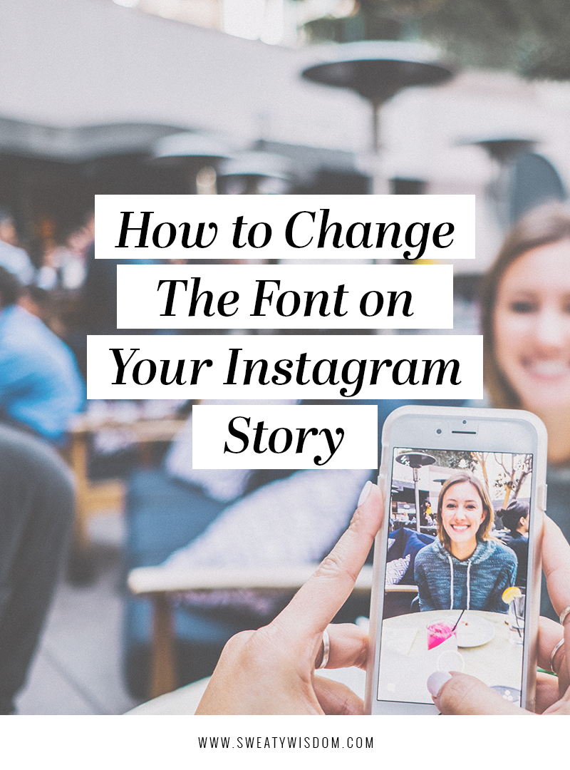 How to Change the Font on an Instagram Story - Instagram Marketing – Instagram Tips and Tricks 2018 - sweatywisdom.com