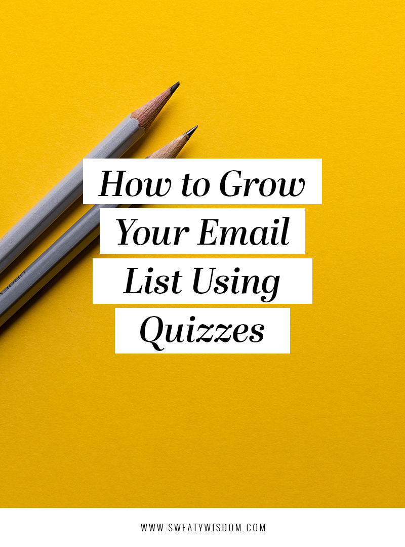 How to Grow Your Email List Using Quizzes – sweatywisdom.com – Lead Generation Email Marketing Social Media Small Business