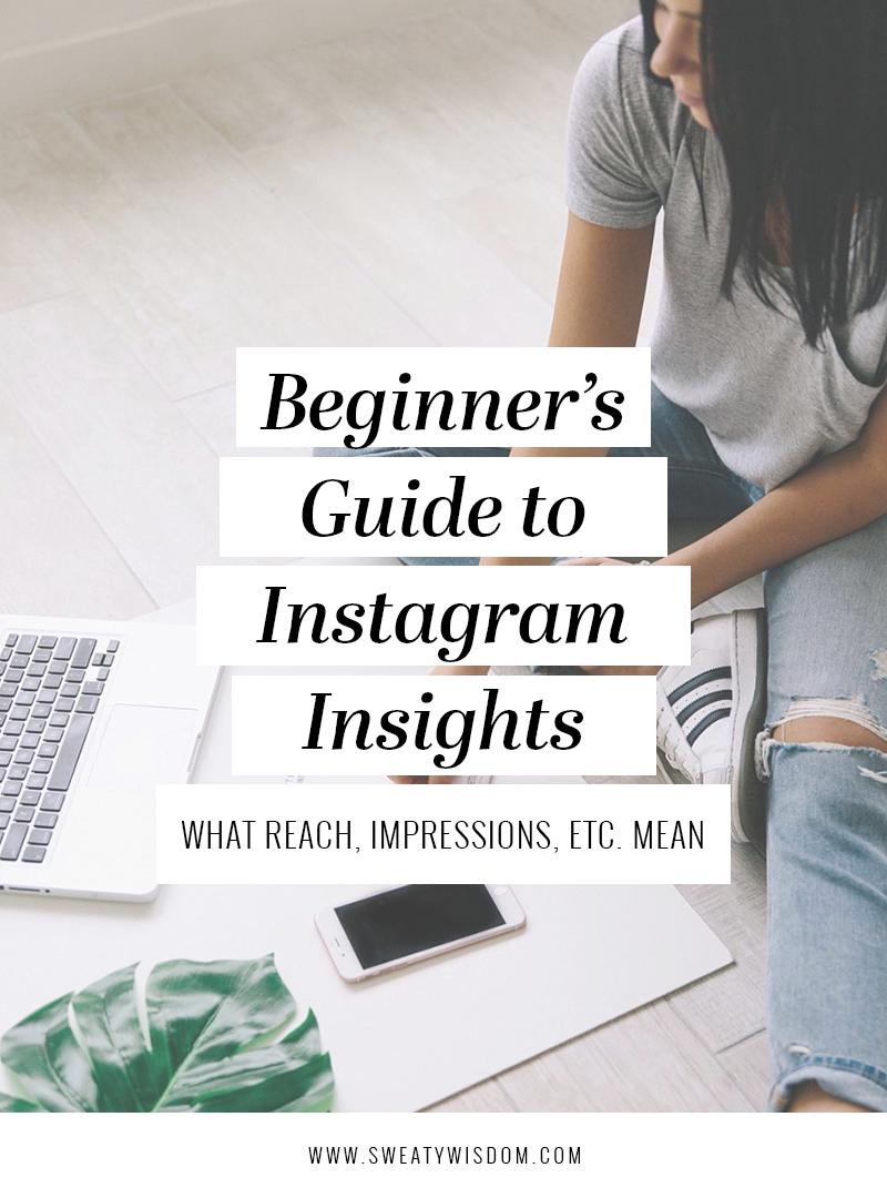 Beginner's Guide to Instagram Insights - sweatywisdom.com - How to Use Instagram Analytics – Small business – Entrepreneurship – Social Media Marketing – Instagram Tips - Instagram for Business