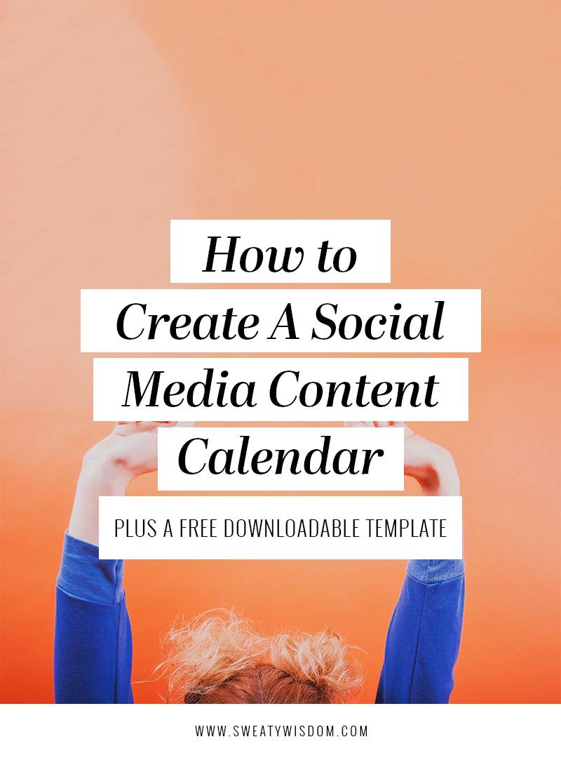 How to Create a Social Media Content Calendar - sweatywisdom.com - Social Media Marketing - Social Media Management for Entrepreneurs - Small Business Digital marketing