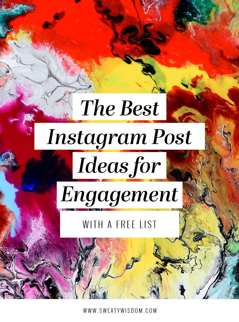 The Best Instagram Post Ideas - sweatywisdom.com - Social Media Marketing, Instagram Marketing, What to Post on Instagram, How to Grow your instagram