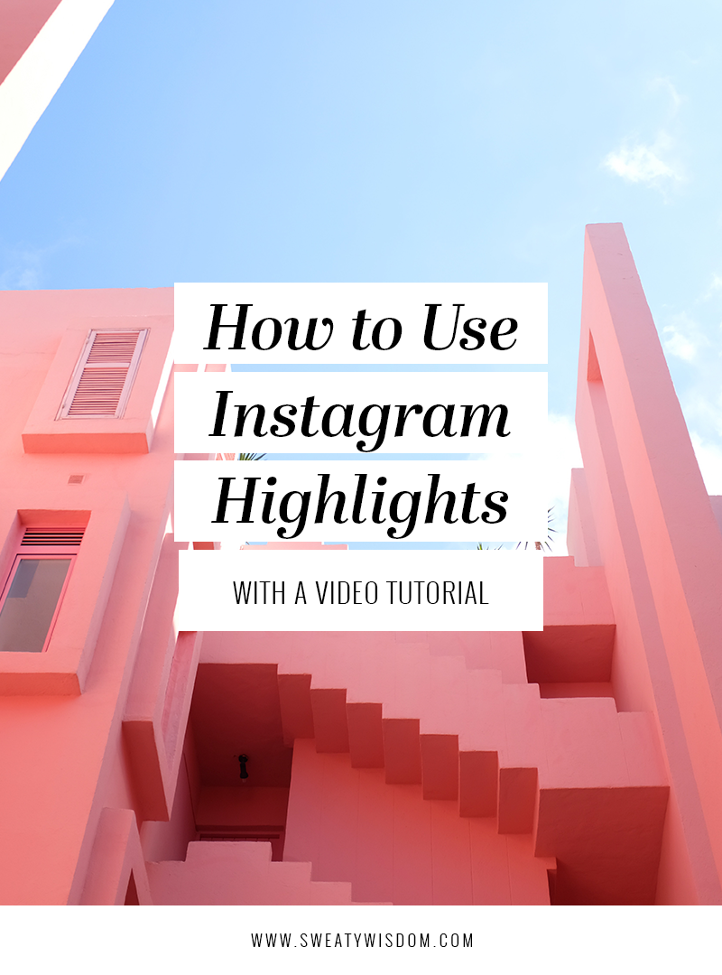 Instagram Story Highlights: How to use Instagram Highlights - sweatywisdom.com - Instagram Tips and Tricks, instagram stories, instagram stories for business, social media marketing