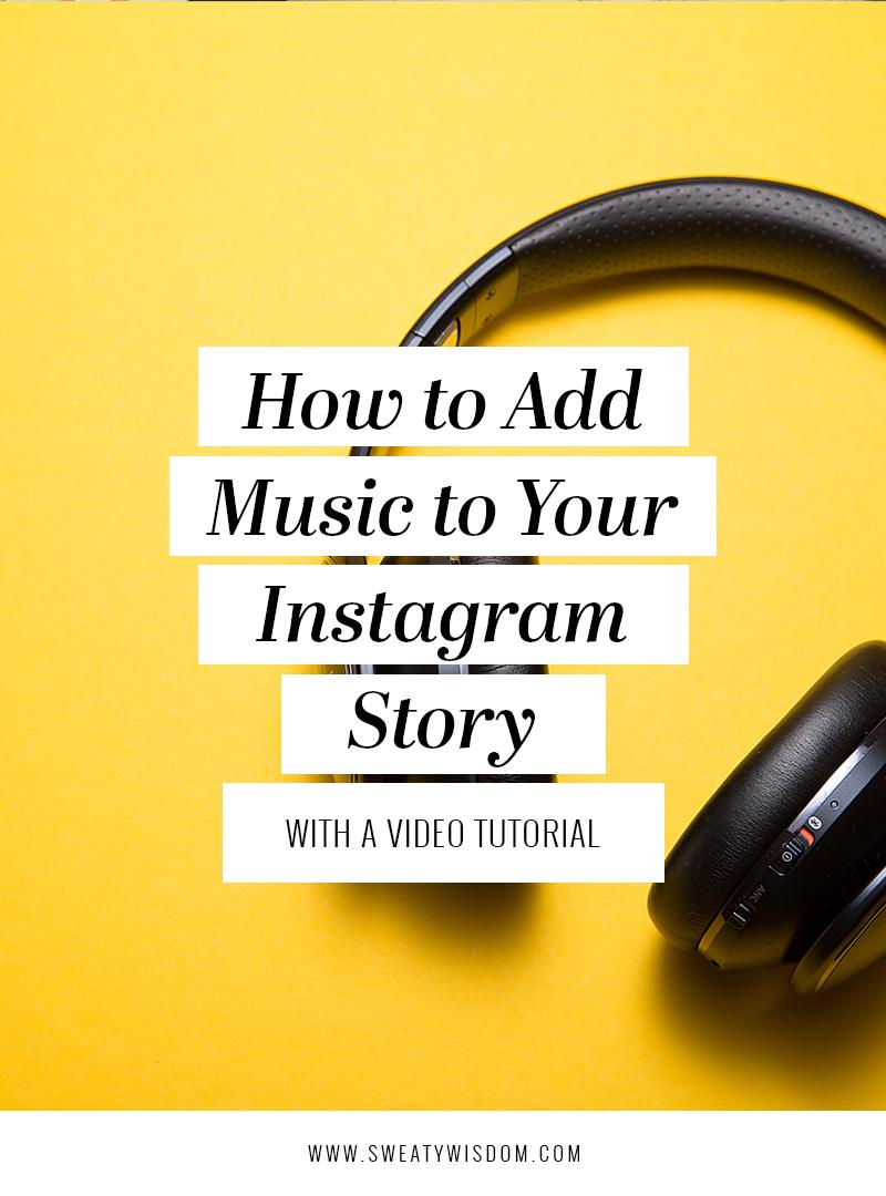 How to Add Music to Instagram Stories | Instagram Story Hacks – Instagram tips -  Instagram for Business – How to Use Instagram – Social Media - sweatywisdom.com