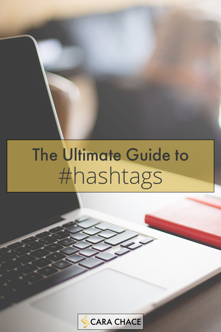 Ultimate Guide To Hashtags - carachace.com
