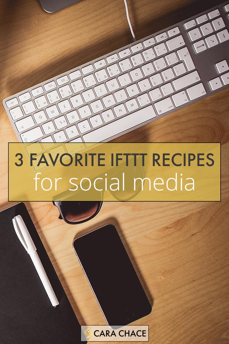 3 Favorite IFTTT Recipes for Social Media - carachace.com
