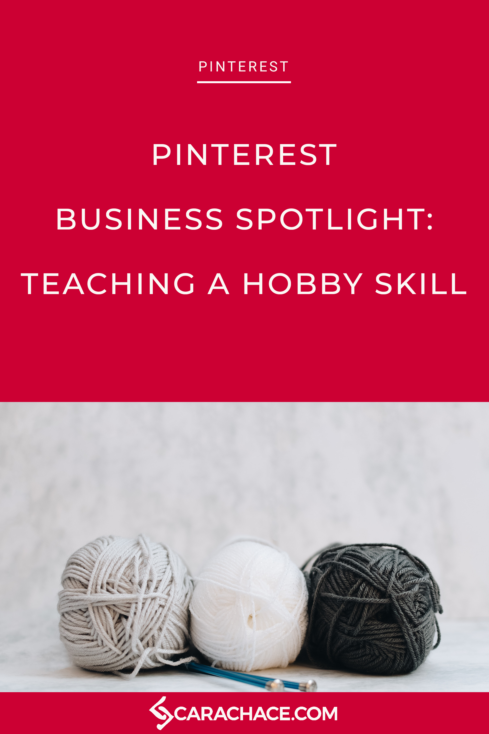 When you're using Pinterest to teach a hobby skill, like knitting, best practices also apply. Learn how a small business owner teaching beginner knitters can improve her profile. #pinterestmarketing #pintereststrategy #digitalmarketing #smallbusiness #carachace #rockstarceo