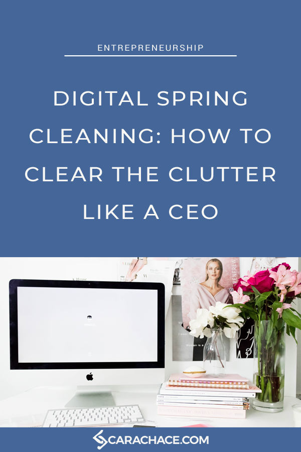 Don't let sneaky digital clutter into your life. Learn how to clear digital clutter like the CEO you are. For small business owners, solopreneurs, and creative entrepreneurs. Declutter and productivity tips. #carachace #declutter #productivity
