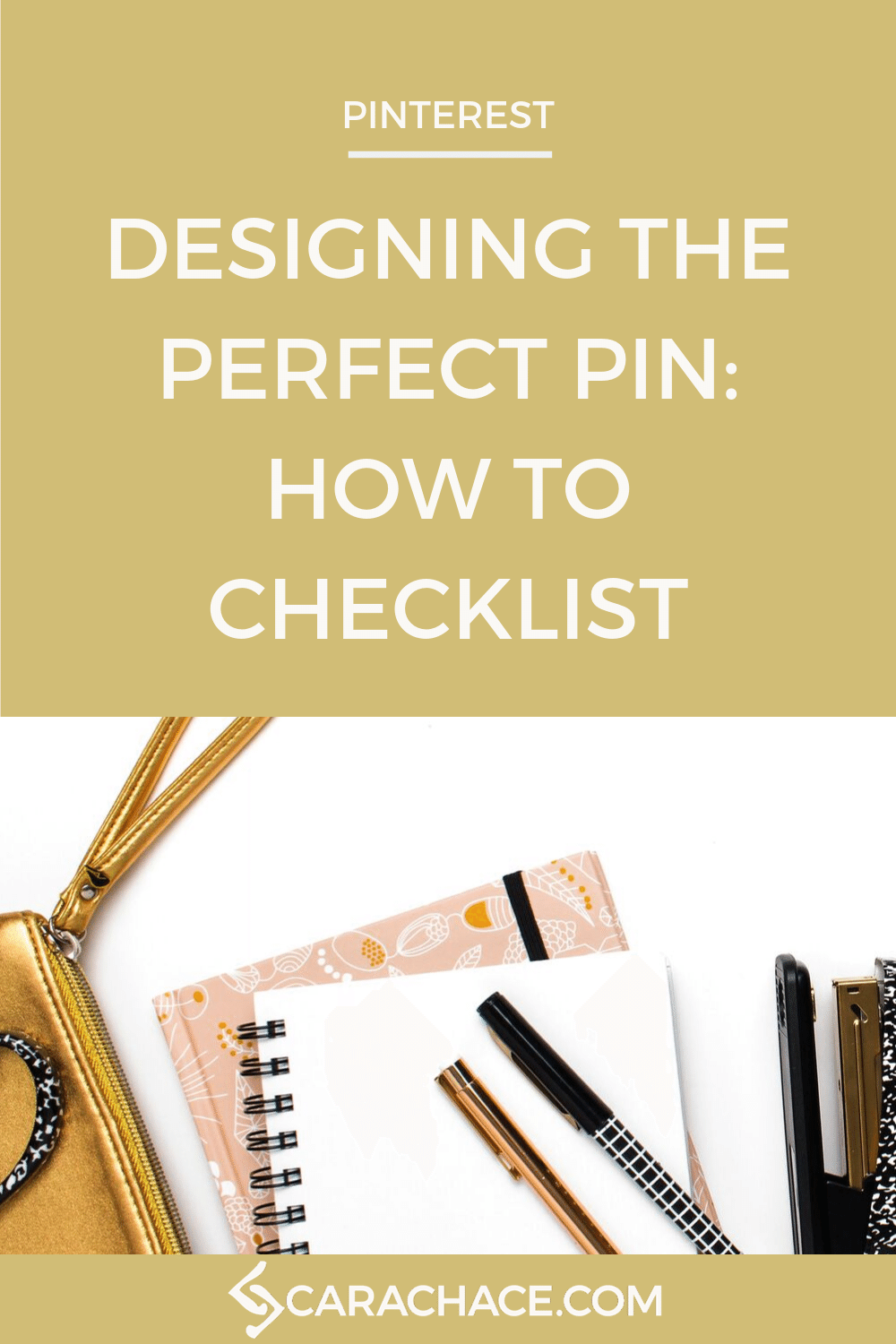 Design the perfect pin: Learn the best practices for creating graphics on Pinterest, plus a step-by-step checklist to help you create your pins. #carachace #graphicdesign #pinterestmarketing