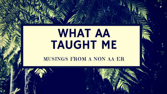 What AA Taught Me