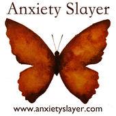 anxiety slayer.jpg