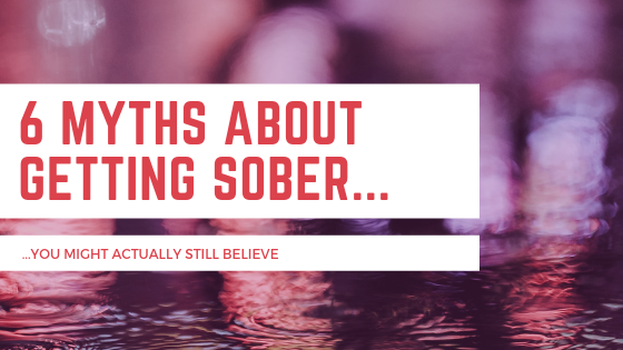 6 myths about getting sober.png