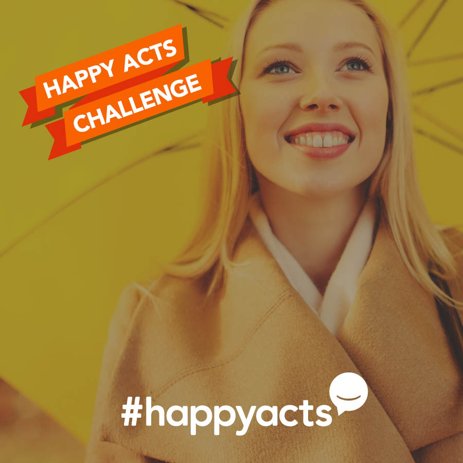<strong>Happy Acts</strong> <br>Our social campaign encouraging everyone to do small acts to make the world a happier place.