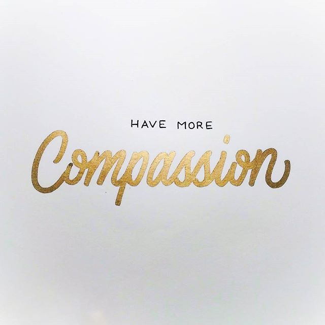 No. 8: Have More Compassion #40waystogivemorelife