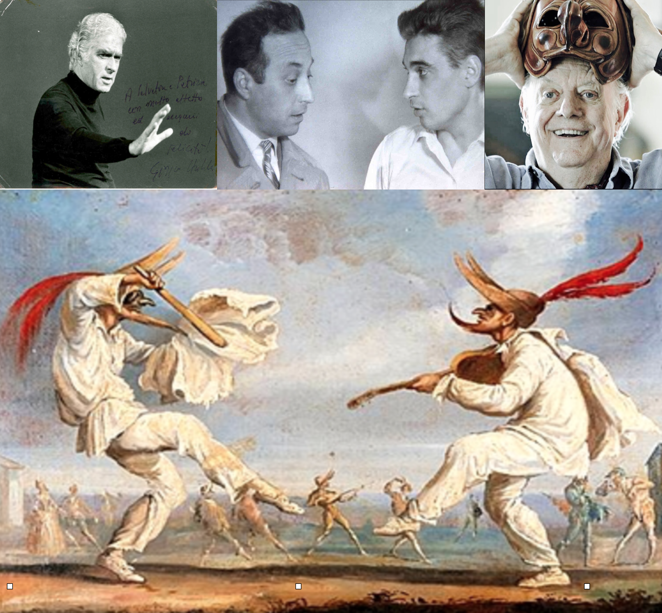Amleto Sartori, Jacques Lecoq, Giorgio Strehler, Dario Fo.  Commedia dell'arte  (the art of improvisation) originates in Italy and was popular in all of Europe from the 16th to the 18th century.