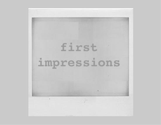 1st impressions title.jpg