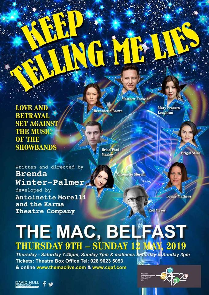 Matthew Will soon be starting rehearsals on a new musical 'Tell Me Lies' at The Mac Theatre Belfast. This fast paced Show takes you on a journey through the showband era of the 50's and 60's